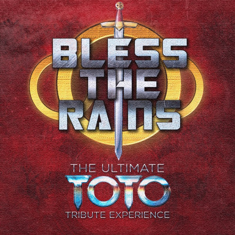 BLESS THE RAINS | TRIBUTE TO TOTO — Sharon Klein Productions