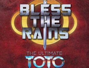 BLESS THE RAINS – TRIBUTE TO TOTO